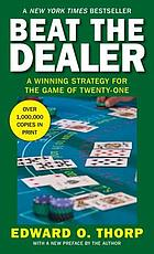 Beat the dealer : a winning strategy for the game of twenty-one