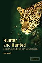 Hunter and hunted : the relationship between carnivores and people