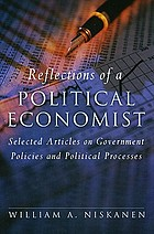 Reflections of a political economist selected articles on government policies and political processes