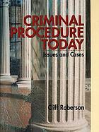 Criminal procedure today : issues and cases