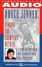 Finding the champion within : a step-by-step plan for reaching your full potential
