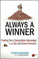 Always a winner! : finding your competitive advantage in an up and down economy