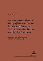 Marcus Verrius Flaccus' De significatu verborum in den Auszügen von Sextus Pompeius Festus und Paulus Diaconus : Einleitung und Teilkommentar (154,19-186,29 Lindsay)