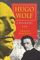 Hugo Wolf : a biography