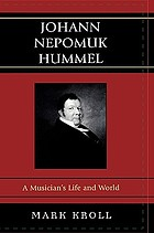 Johann Nepomuk Hummel : a musician's life and world