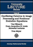 Oscillating patterns in image processing and nonlinear evolution equations : the fifteenth Dean Jacqueline B. Lewis memorial lectures