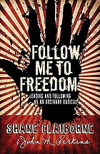 Follow me to freedom : leading and following as an ordinary radical