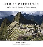 Stone offerings : Machu Picchu's terraces of enlightenment