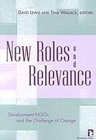 New roles and relevance : development NGOs and the challenge of change