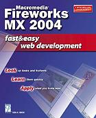 Macromedia Fireworks MX 2004 : fast & easy web development