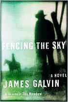 Fencing the sky : a novel
