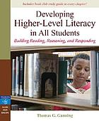 Developing higher-level literacy in all students : building reading, reasoning, and responding