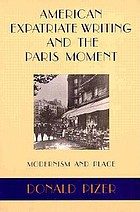 American expatriate writing and the Paris moment : modernism and place