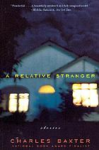 A relative stranger : stories