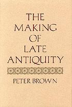 The making of late antiquity