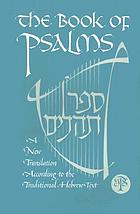 The book of Psalms. [Sefer Tehilim] a new translation according to the traditional Hebrew text