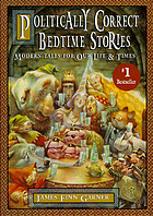 Politically correct bedtime storiesPolitically correct bedtime stories : modern tales for our life & times