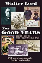 The good years : from 1900 to the First World War