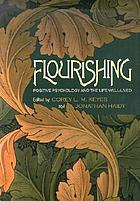 Flourishing : positive psychology and the life well-lived