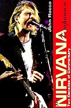 The Nirvana companion : two decades of commentary : a chronicle of the end of punk