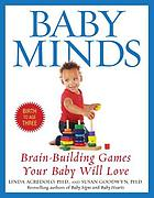 Baby minds : brain-building games your baby will love