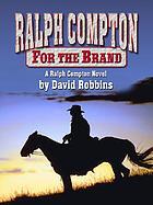Ralph Compton : for the brand : a Ralph Compton novel