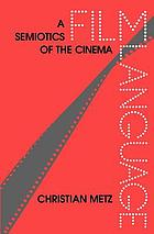 Film language; a semiotics of the cinema