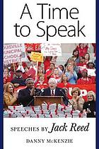 A time to speak : speeches by Jack Reed
