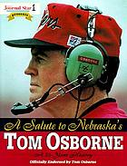A salute to Nebraska's Tom Osborne : a 25-year history