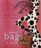 Hand bags : a lexicon of style