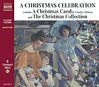 A Christmas celebration containes A Christmas carol by Charles Dickens and The Christmas collection selected by Christina Hardyment