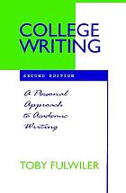 College writing : a personal approach to academic writing
