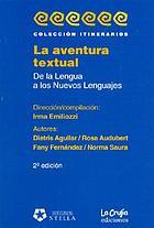 La Aventura textual : de la lengua a los nuevos lenguajes