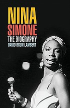 Nina Simone : the biography