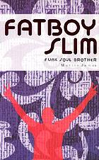 Fatboy Slim : funk soul brother