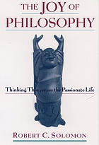 The joy of philosophy thinking thin versus the passionate life