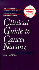 A clinical guide to cancer nursing : a companion to Cancer nursing, third edition
