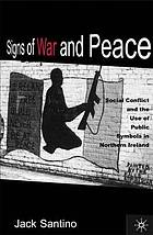 Signs of war and peace : social conflict and the uses of symbols in public Northern Ireland