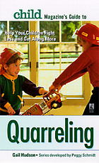 Child magazine's guide to quarreling : help your children fight less and get along more