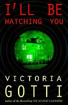 I'll be watching you : a novel
