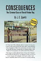 Consequences : the criminal case of David Parker Ray