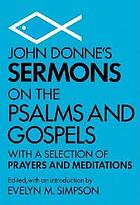 John Donne's sermons on the Psalms and Gospels : with a selection of prayers and meditations