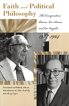 Faith and political philosophy : the correspondence between Leo Strauss and Eric Voegelin, 1934-1964