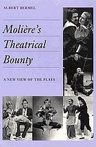 Molière's theatrical bounty : a new view of the plays