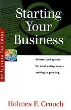 Starting your business : federal tax guide