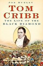 Tom Cribb : the life of the Black Diamond