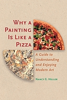Why a painting is like a pizza : a guide to understanding and enjoying modern art