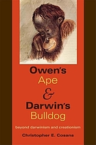 Owen's ape & Darwin's bulldog : beyond Darwinism and creationism