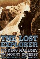 The lost explorer : finding Mallory on Everest