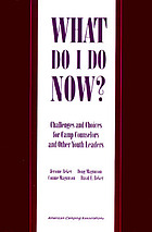 What do I do now? : challenges and choices for camp counselors and other youth leaders